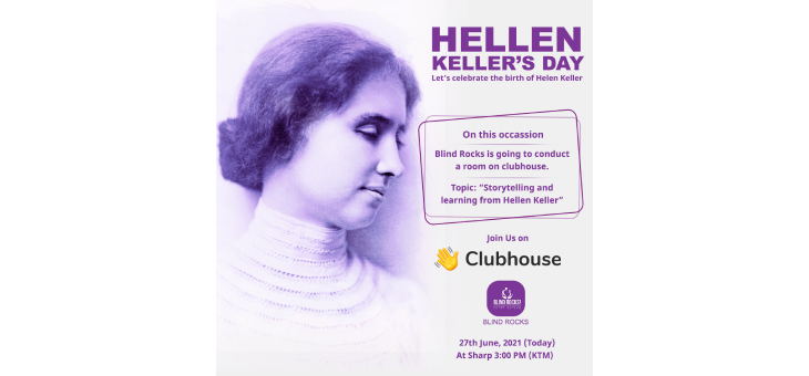 """""""The only thing worse than being blind is having sight but no vision"""" - Hellen Keller Today (June 27) is Hellen Keller's Day, on this occasion we are going to conduct a room on Clubhouse, today at sharp 3:00 pm."""