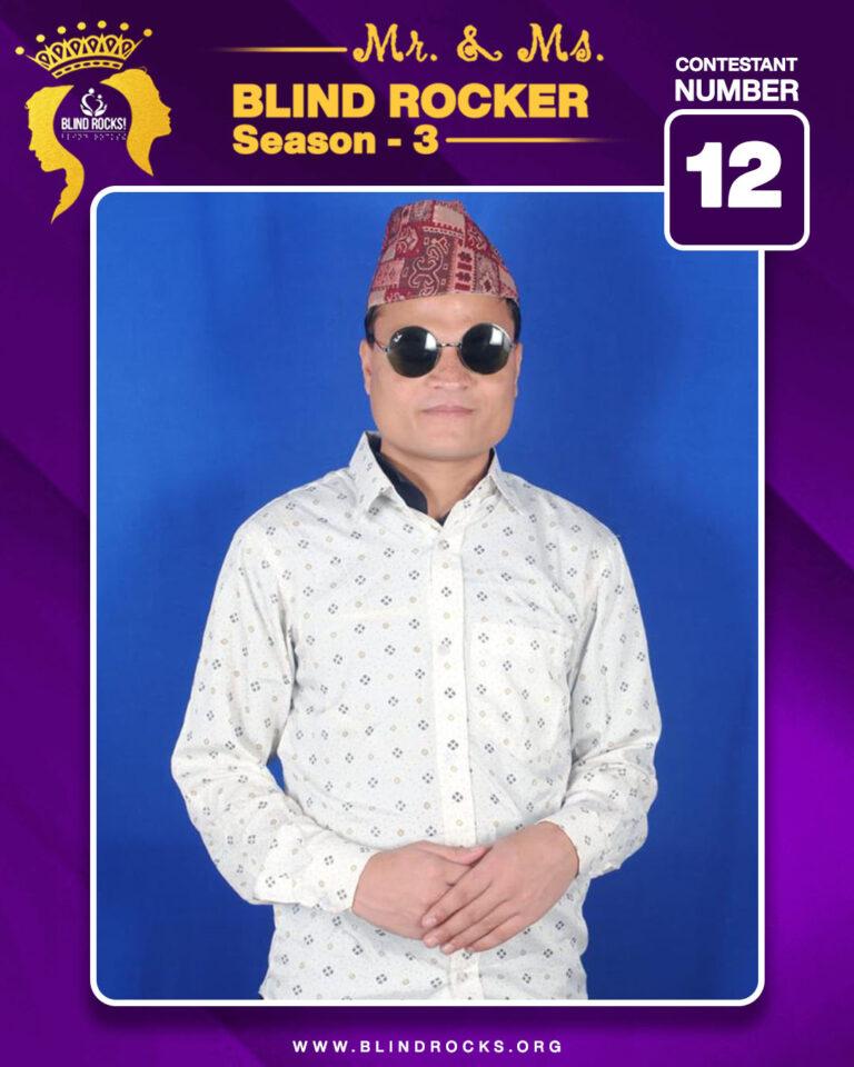 Mr. Blind Rocker First Runner Up Bam Bahadur BK (Contestant 12)