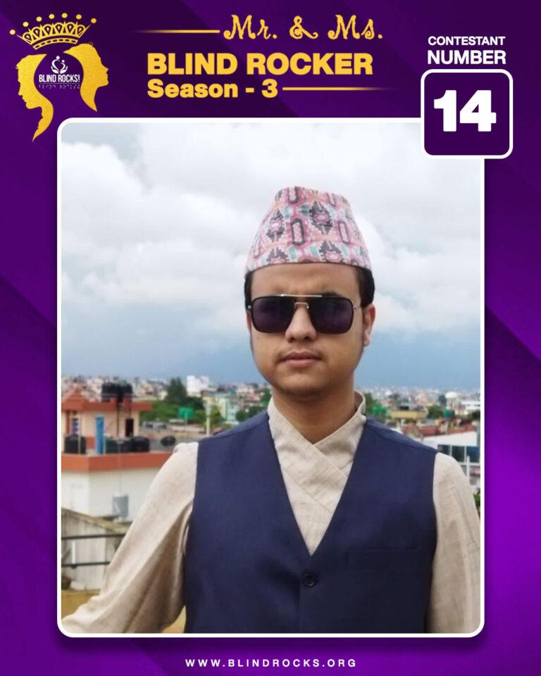 Mr. Blind Rocker: Kiran Dahal (Contestant No.14)